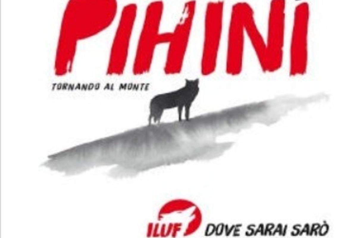 , I Luf, Pihini: Tornando al monte – Luf